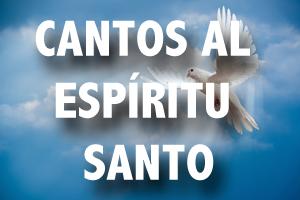 Cantos al espíritu Santo